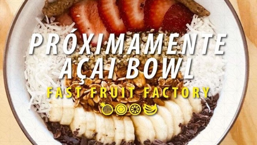 Açaí Bowl en Fast Fruit Factory